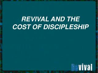 REVIVAL AND THE COST OF DISCIPLESHIP