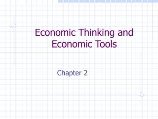 Economic Thinking and Economic Tools
