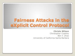 Fairness Attacks in the  eXplicit  Control Protocol