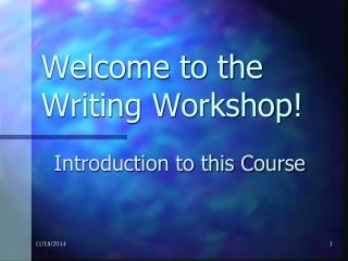 Welcome to the Writing Workshop!