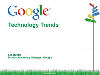 Lee Hunter Product Marketing Manager - Google
