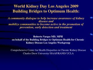 World Kidney Day Los Angeles 2009 Building Bridges to Optimum Health: