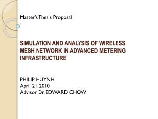 SIMULATION AND ANALYSIS OF WIRELESS MESH NETWORK IN ADVANCED METERING INFRASTRUCTURE