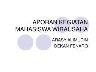 LAPORAN KEGIATAN MAHASISWA WIRAUSAHA
