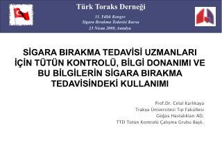 Prof.Dr. Celal Karlıkaya Trakya Üniversitesi Tıp Fakültesi Göğüs Hastalıkları AD.
