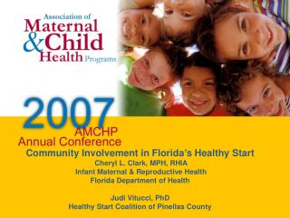 Community Involvement in Florida's Healthy Start  Cheryl L. Clark, MPH, RHIA
