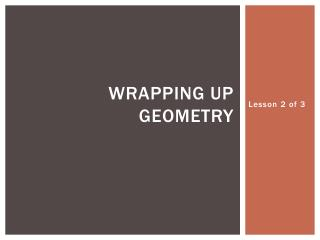 Wrapping Up Geometry