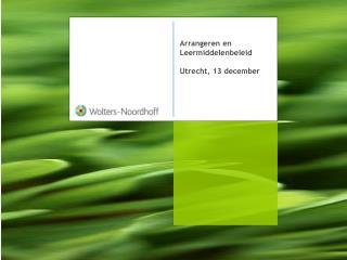 Arrangeren en Leermiddelenbeleid Utrecht, 13 december