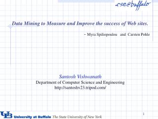 Data Mining to Measure and Improve the success of Web sites.