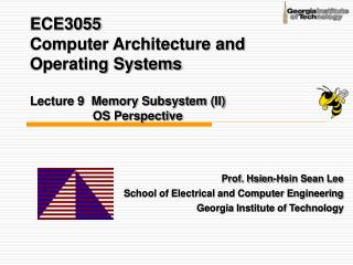 ECE3055  Computer Architecture and Operating Systems  Lecture 9  Memory Subsystem II           OS Perspective