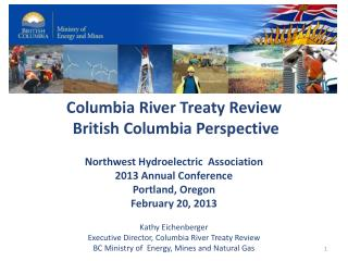 Columbia River Treaty Review  British Columbia Perspective Northwest Hydroelectric  Association