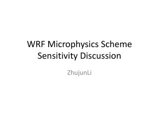 WRF Microphysics Scheme Sensitivity Discussion