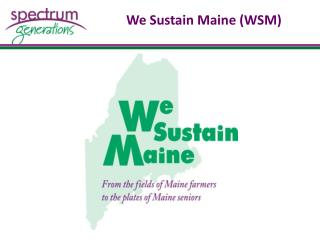 We Sustain Maine (WSM)
