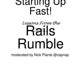 Starting Up Fast! Lessons From the Rails Rumble