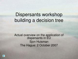 Dispersants workshop building a decision tree