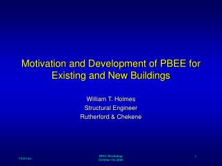 Motivation and Development of PBEE for Existing and New Buildings