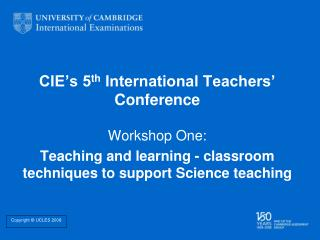 CIE�s 5 th  International Teachers� Conference