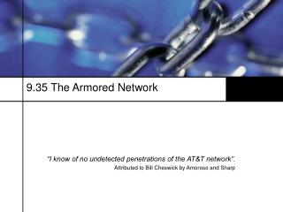 9.35 The Armored Network
