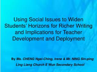 By  Ms. CHENG Ngai-Ching, Irene & Mr. NING Sin-ping       Ling Liang Church E Wun Secondary School
