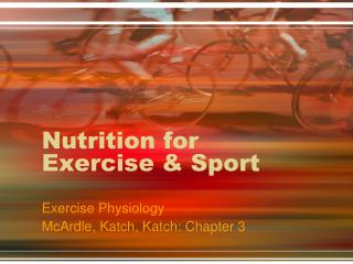 Nutrition for Exercise & Sport