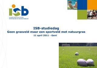 ISB-studiedag Geen grasveld maar een sportveld met natuurgras