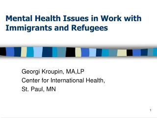 Mental Health Issues in Work with Immigrants and Refugees