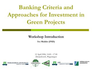 Banking Criteria and Approaches for Investment in Green Projects