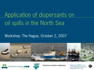 Application of dispersants on  oil spills in the North Sea