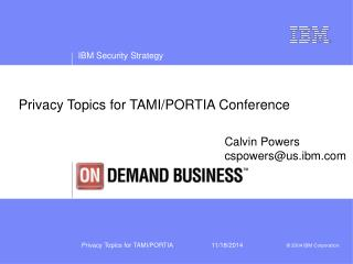 Privacy Topics for TAMI/PORTIA Conference