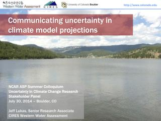 NCAR ASP Summer Colloquium Uncertainty in Climate Change Research Stakeholder Panel