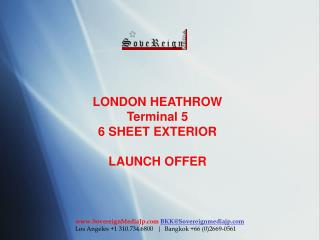 LONDON HEATHROW  Terminal 5 6 SHEET EXTERIOR LAUNCH OFFER