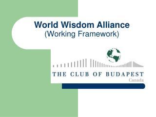 World Wisdom Alliance (Working Framework)