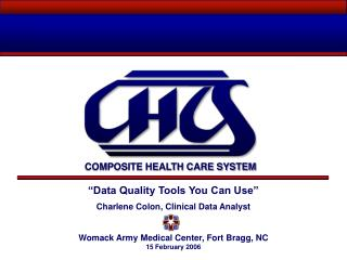 """Data Quality Tools You Can Use"" Charlene Colon, Clinical Data Analyst"