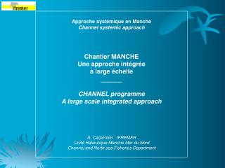 Approche syst�mique en Manche Channel systemic approach Chantier MANCHE  Une approche int�gr�e