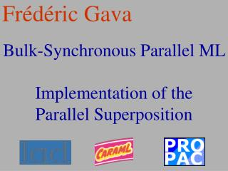 Bulk-Synchronous Parallel ML  Implementation of the  Parallel Superposition