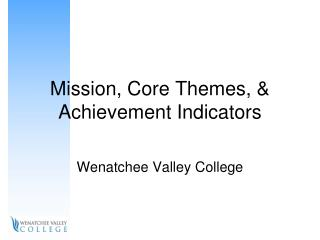 Mission, Core Themes, & Achievement Indicators