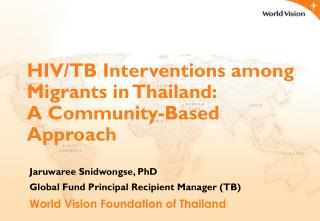 HIV/TB Interventions among Migrants in Thailand:  A Community-Based Approach