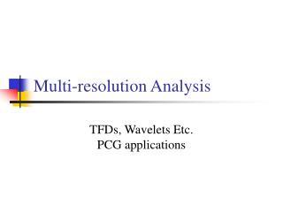 Multi-resolution Analysis