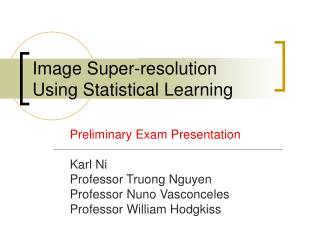 Image Super-resolution Using Statistical Learning