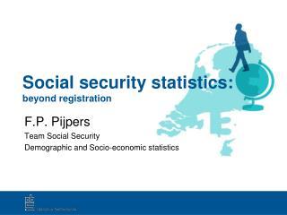 Social security statistics: beyond registration