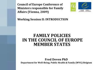 FAMILY POLICIES  IN THE COUNCIL OF EUROPE MEMBER STATES