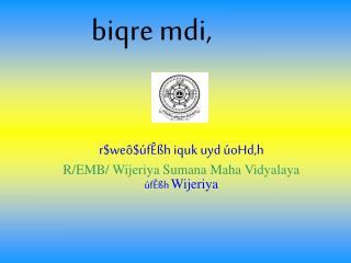 r$weô$úfÊßh iquk uyd úoHd,h R/EMB/ Wijeriya Sumana Maha Vidyalaya úfÊßh  Wijeriya