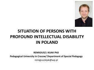 SITUATION OF PERSONS WITH PROFOUND INTELLECTUAL DISABILITY IN POLAND
