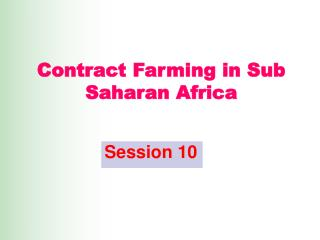 Contract Farming in Sub Saharan Africa
