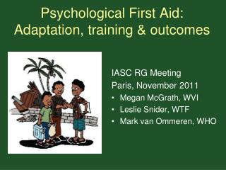 Psychological First Aid: Adaptation, training & outcomes