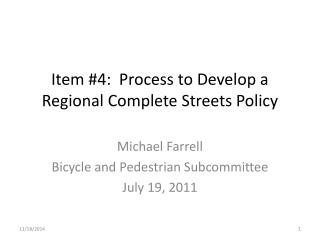 Item  #4 :  Process to Develop a  Regional Complete Streets Policy