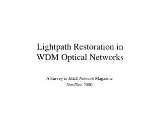 Lightpath Restoration in  WDM Optical Networks