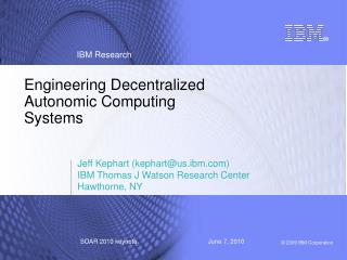 Engineering Decentralized Autonomic Computing Systems