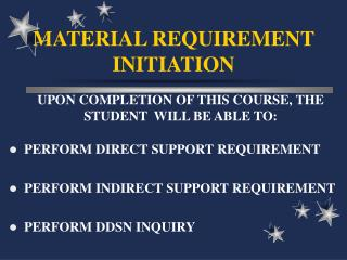 MATERIAL REQUIREMENT INITIATION