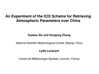 An Experiment of the ICI3 Scheme for Retrieving Atmospheric Parameters over China
